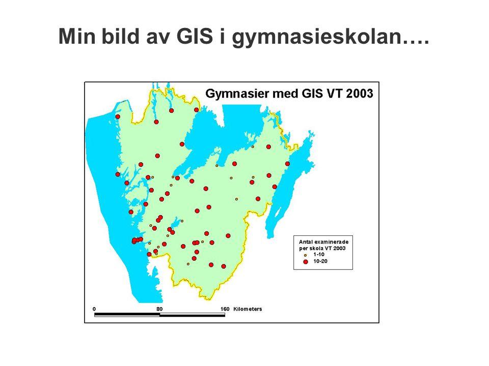 Min bild av GIS i gymnasieskolan….