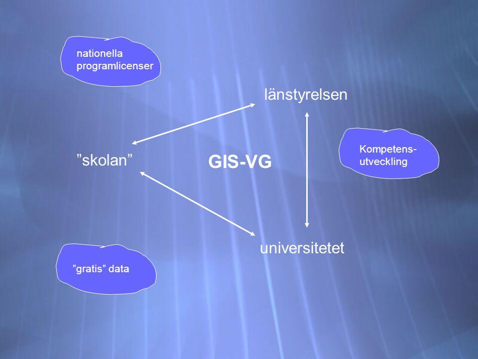 skolan länstyrelsen universitetet GIS-VG nationella programlicenser gratis data Kompetens- utveckling