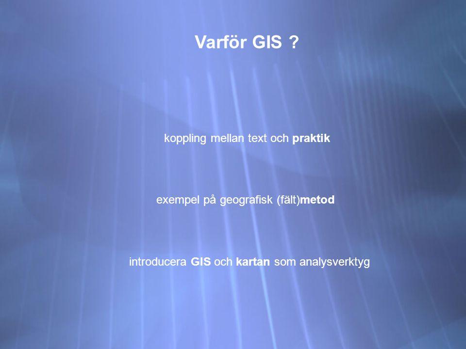Varför GIS .
