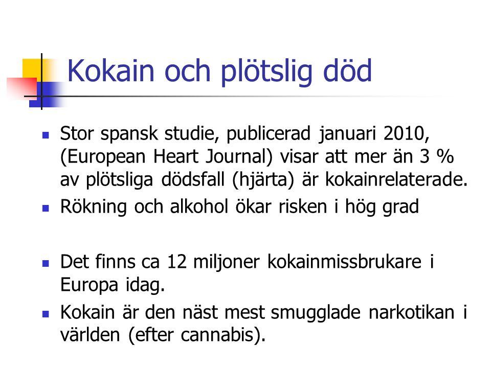 Kokain och plötslig död  Stor spansk studie, publicerad januari 2010, (European Heart Journal) visar att mer än 3 % av plötsliga dödsfall (hjärta) är