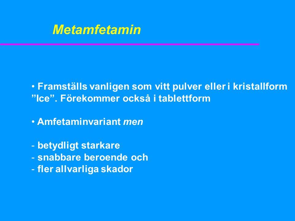 """Metamfetamin • Framställs vanligen som vitt pulver eller i kristallform """"Ice"""". Förekommer också i tablettform • Amfetaminvariant men - betydligt stark"""
