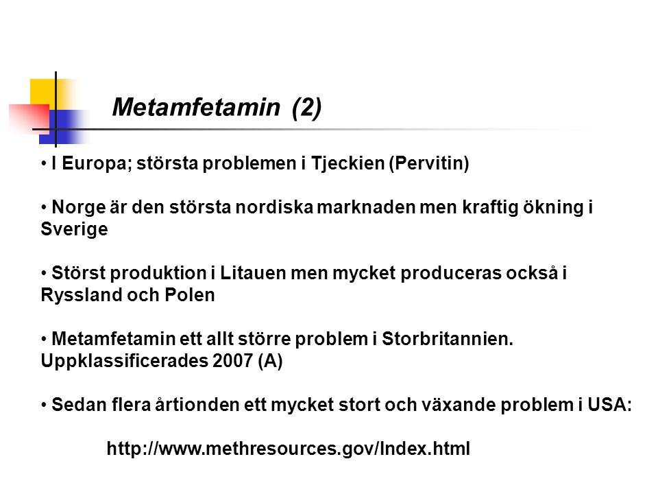Metamfetamin (2) • I Europa; största problemen i Tjeckien (Pervitin) • Norge är den största nordiska marknaden men kraftig ökning i Sverige • Störst p