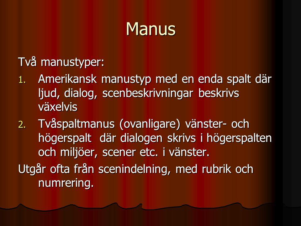 Manus Scenrubrik med exteriör (EXT) för ute eller interiör (INT) för inne samt PLATS och Tid: DAG, NATT, MORGON, etc.