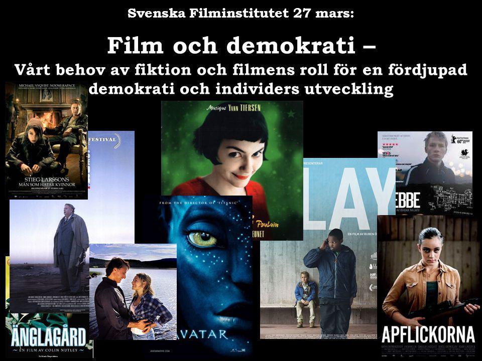 Svenska Filminstitutet 27 mars: Film och demokrati – Vårt behov av fiktion och filmens roll för en fördjupad demokrati och individers utveckling