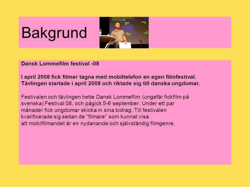 Bakgrund Dansk Lommefilm festival -08 I april 2008 fick filmer tagna med mobiltelefon en egen filmfestival. Tävlingen startade i april 2008 och riktad