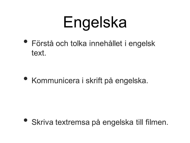 Engelska • Förstå och tolka innehållet i engelsk text.