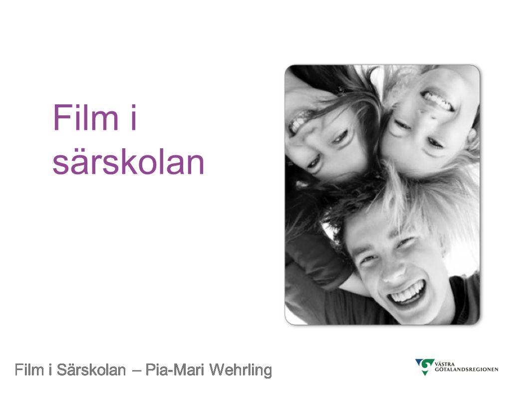 Film i Särskolan – Pia-Mari Wehrling Mer än film.