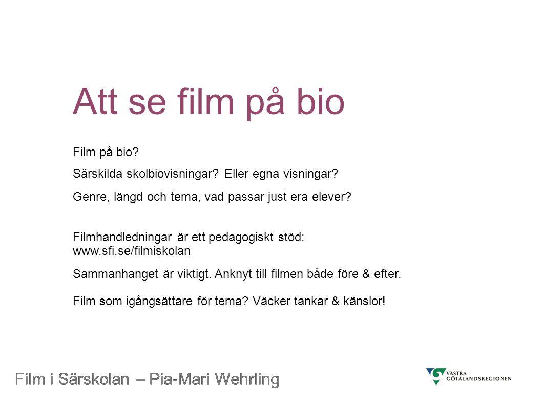 Film i Särskolan – Pia-Mari Wehrling Vilka filmer.