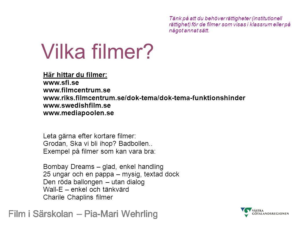 Film i Särskolan – Pia-Mari Wehrling Att göra Vad har vi för teknik.