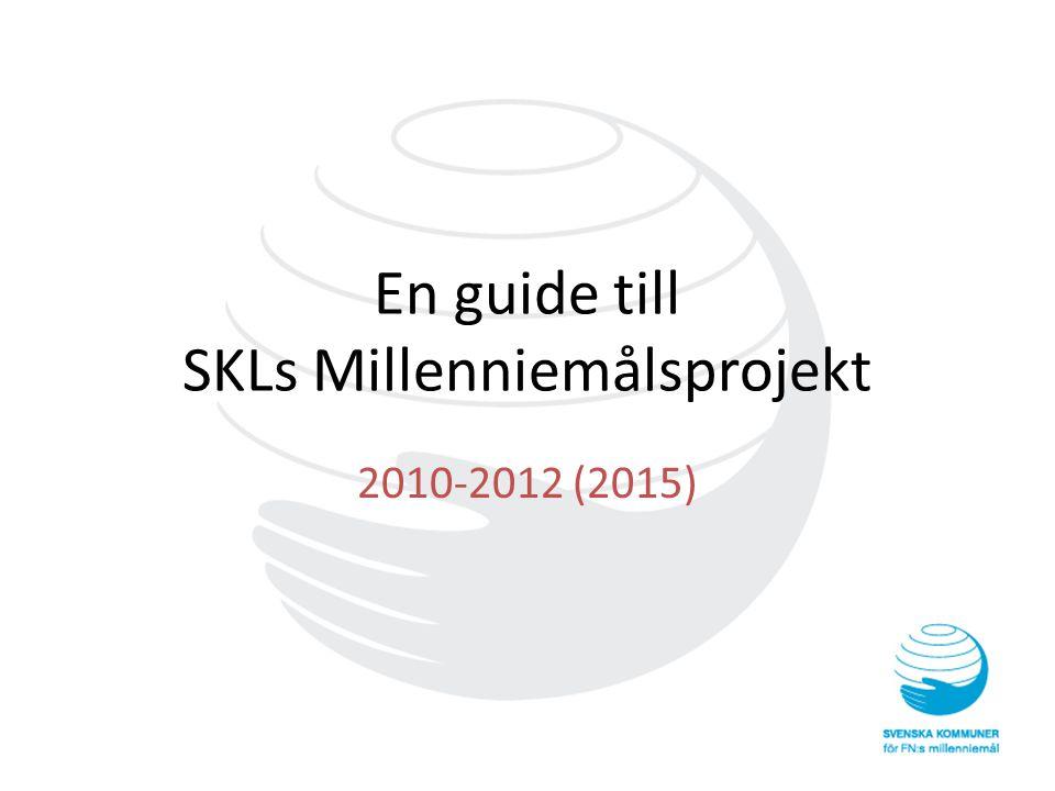 En guide till SKLs Millenniemålsprojekt 2010-2012 (2015)