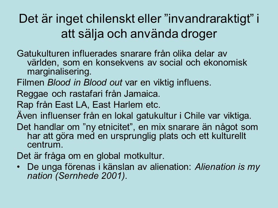 """Det är inget chilenskt eller """"invandraraktigt"""" i att sälja och använda droger Gatukulturen influerades snarare från olika delar av världen, som en kon"""