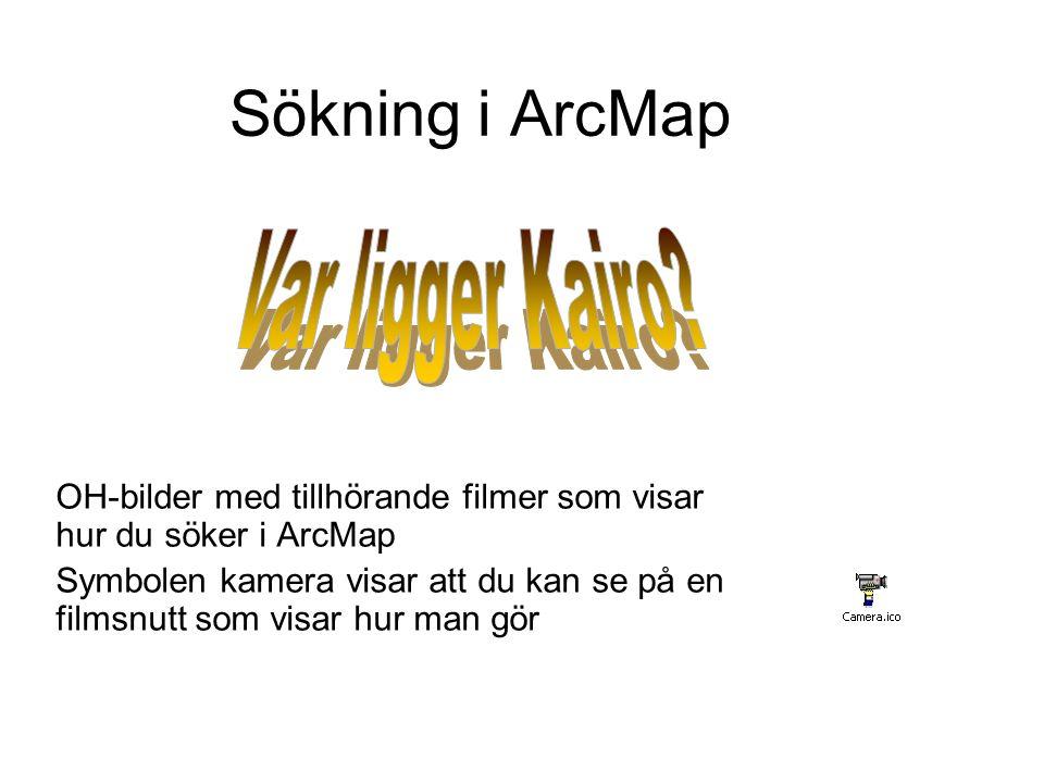 Sökning i ArcMap OH-bilder med tillhörande filmer som visar hur du söker i ArcMap Symbolen kamera visar att du kan se på en filmsnutt som visar hur man gör