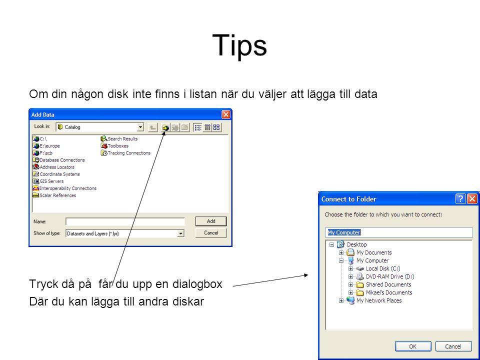 Tips Om din någon disk inte finns i listan när du väljer att lägga till data Tryck då på får du upp en dialogbox Där du kan lägga till andra diskar