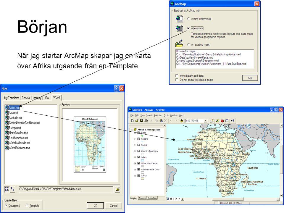 Början När jag startar ArcMap skapar jag en karta över Afrika utgående från en Template