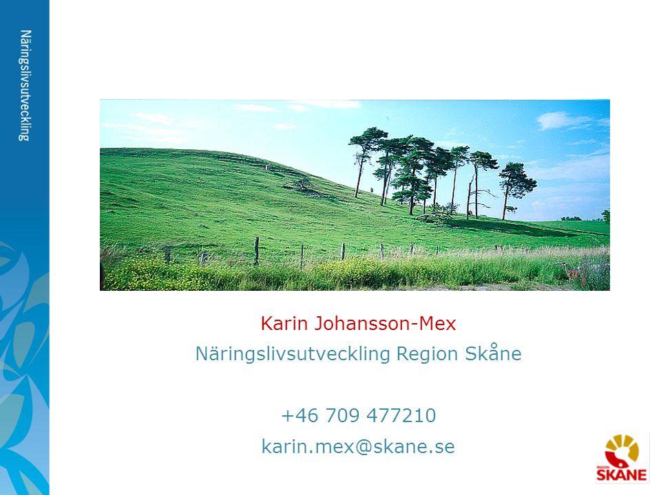 Karin Johansson-Mex Näringslivsutveckling Region Skåne +46 709 477210 karin.mex@skane.se