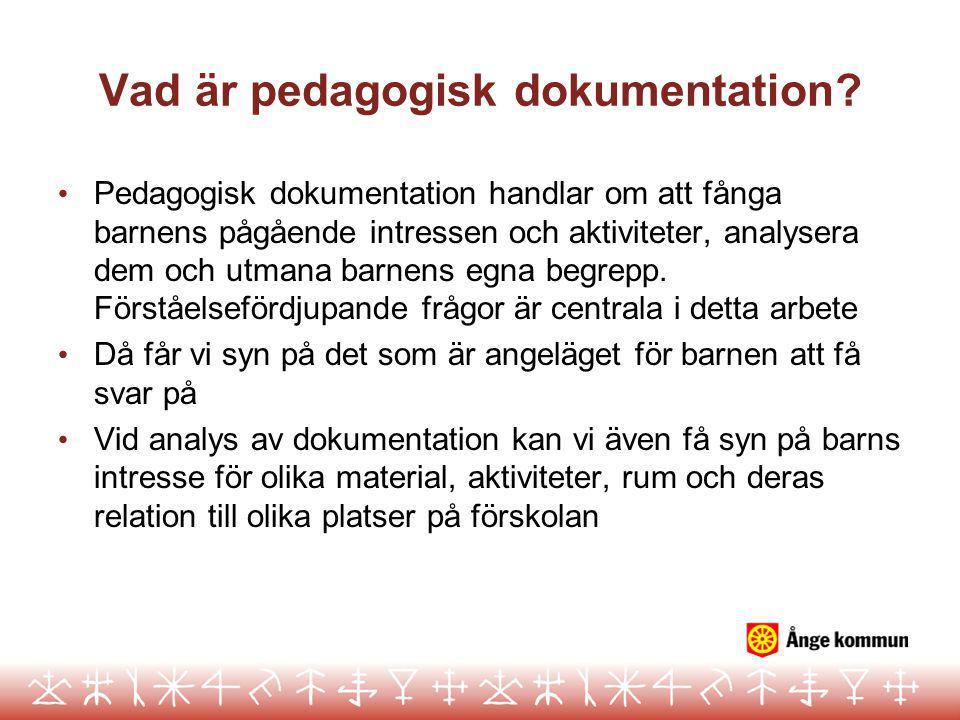 Vad är pedagogisk dokumentation? • Pedagogisk dokumentation handlar om att fånga barnens pågående intressen och aktiviteter, analysera dem och utmana