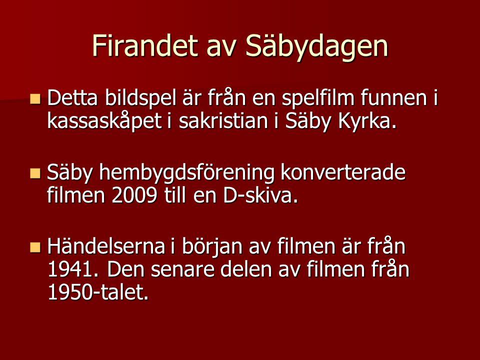 Firandet av Säbydagen  Detta bildspel är från en spelfilm funnen i kassaskåpet i sakristian i Säby Kyrka.  Säby hembygdsförening konverterade filmen