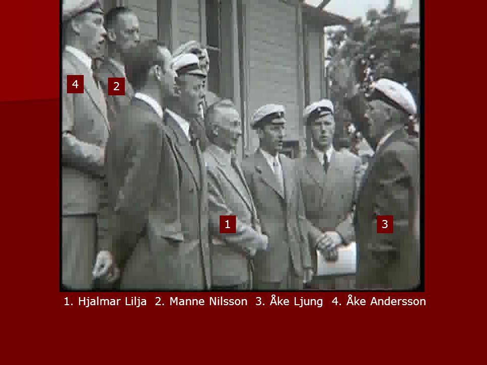 1. Hjalmar Lilja 2. Manne Nilsson 3. Åke Ljung 4. Åke Andersson 1 2 3 4