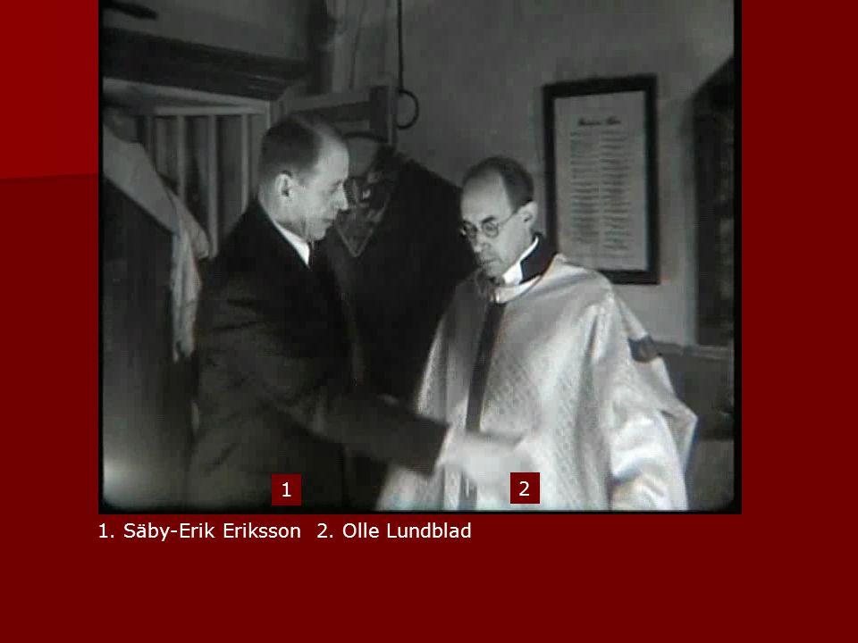 1. Säby-Erik Eriksson 2. Olle Lundblad 1 2