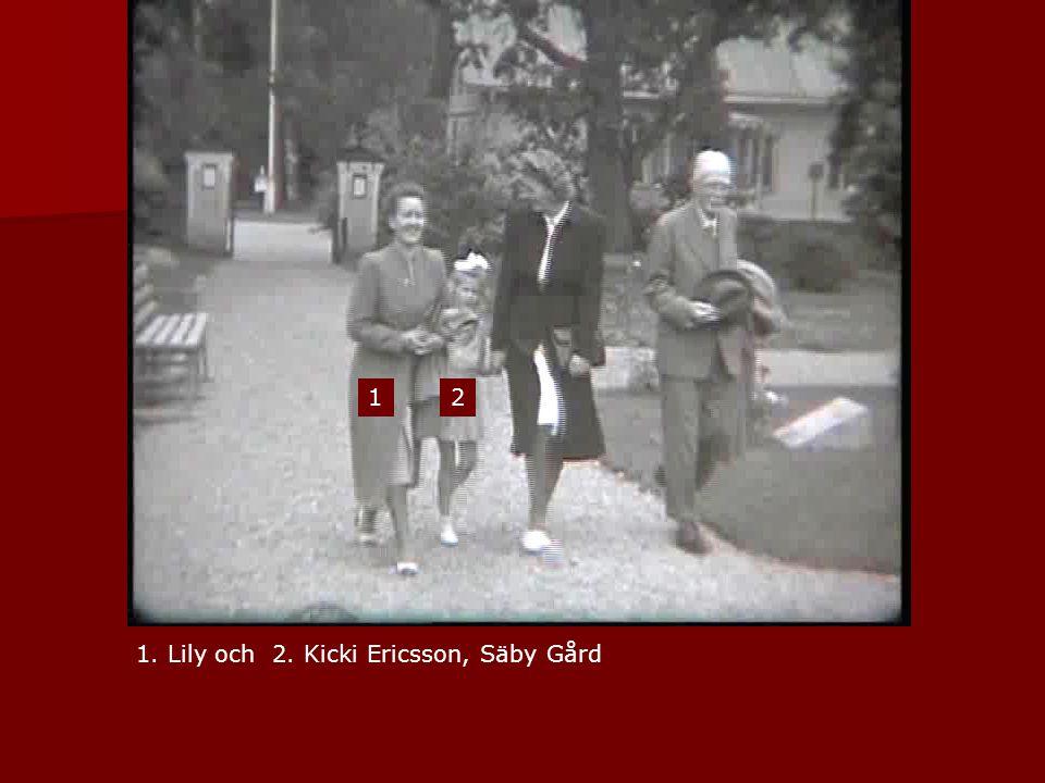 1. Lily och 2. Kicki Ericsson, Säby Gård 12