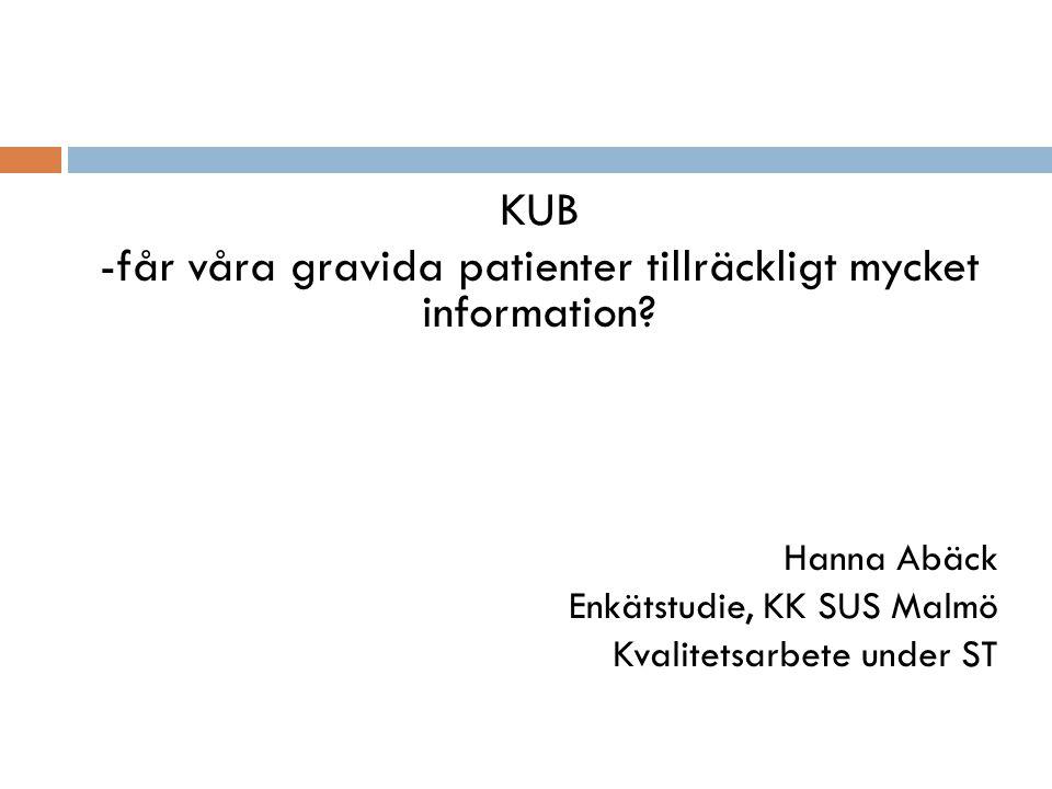 KUB -får våra gravida patienter tillräckligt mycket information.