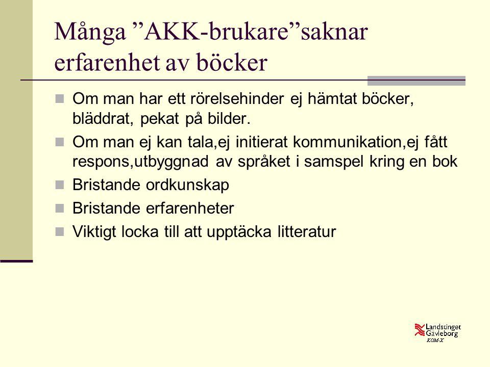 """Många """"AKK-brukare""""saknar erfarenhet av böcker  Om man har ett rörelsehinder ej hämtat böcker, bläddrat, pekat på bilder.  Om man ej kan tala,ej ini"""