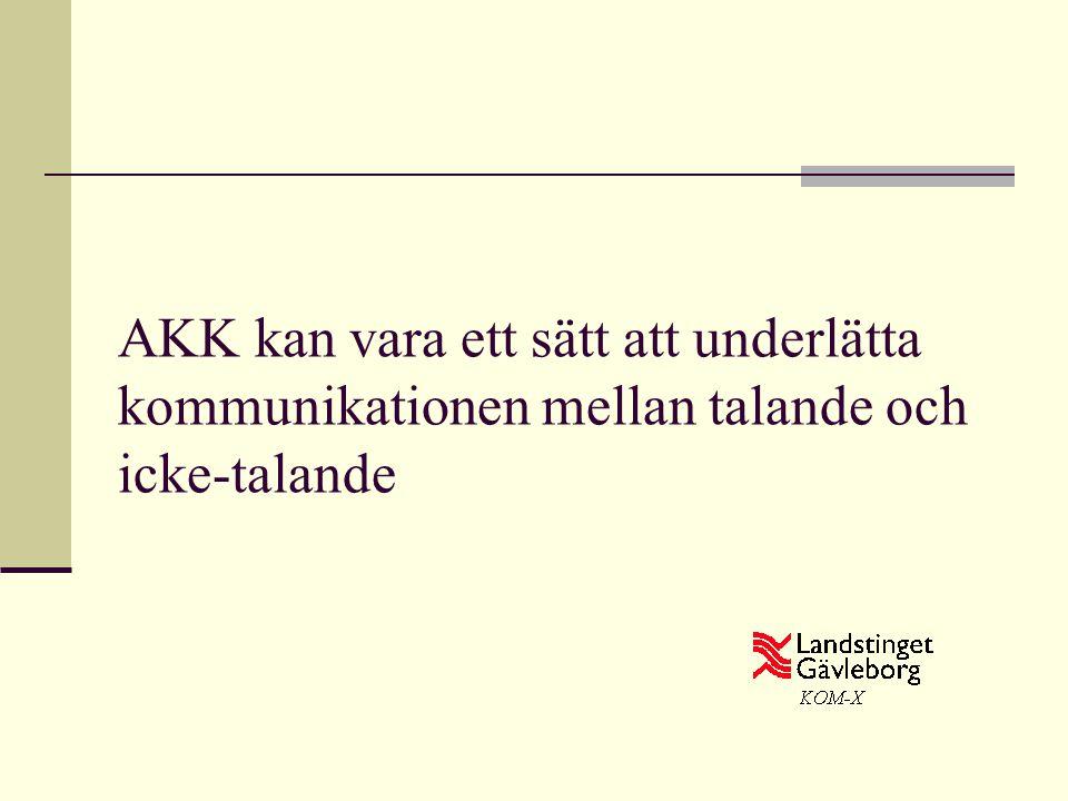 AKK kan vara ett sätt att underlätta kommunikationen mellan talande och icke-talande