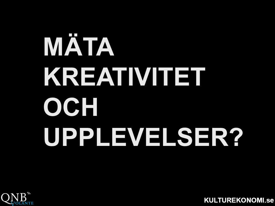 KULTUREKONOMI.se MÄTA KREATIVITET OCH UPPLEVELSER?