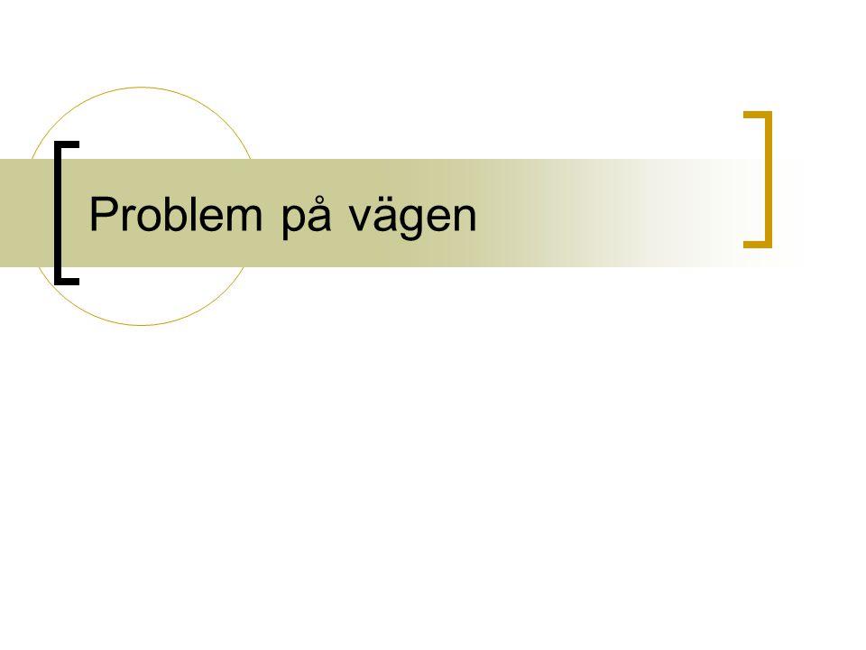 Problem på vägen