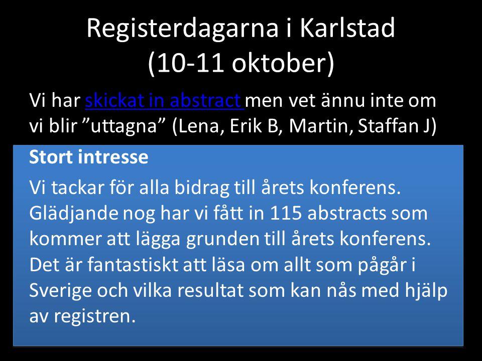 """Registerdagarna i Karlstad (10-11 oktober) Vi har skickat in abstract men vet ännu inte om vi blir """"uttagna"""" (Lena, Erik B, Martin, Staffan J)skickat"""