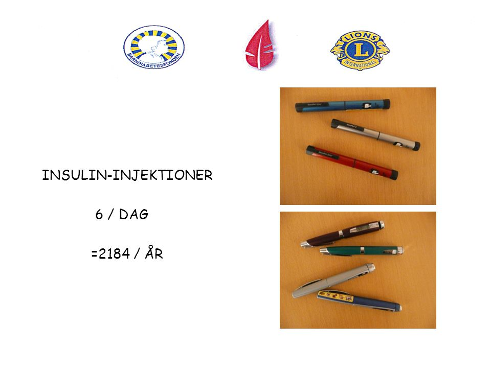 INSULIN-INJEKTIONER 6 / DAG =2184 / ÅR