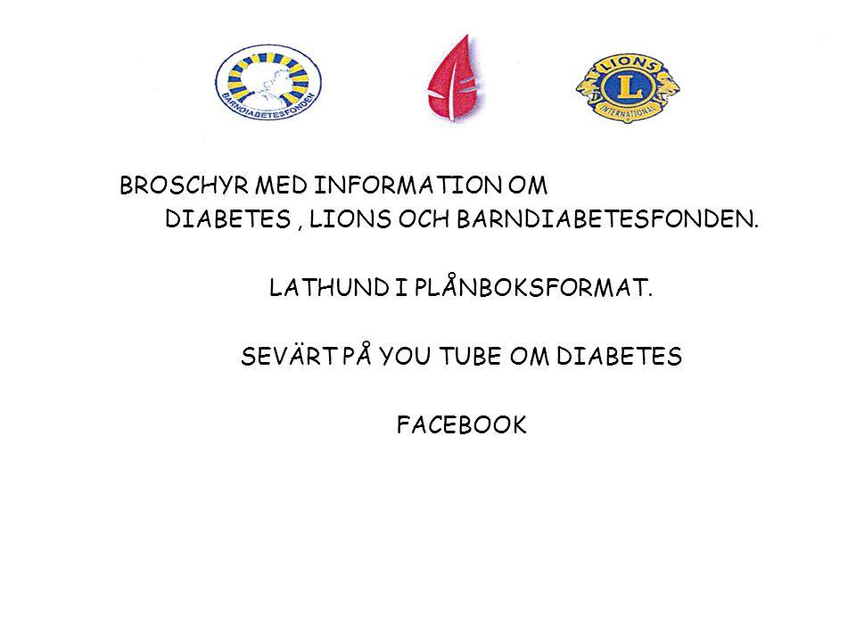 BROSCHYR MED INFORMATION OM DIABETES, LIONS OCH BARNDIABETESFONDEN. LATHUND I PLÅNBOKSFORMAT. SEVÄRT PÅ YOU TUBE OM DIABETES FACEBOOK