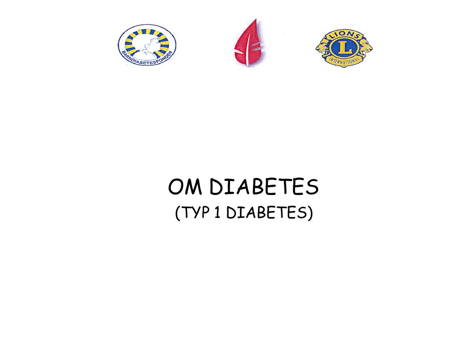 OM DIABETES (TYP 1 DIABETES)