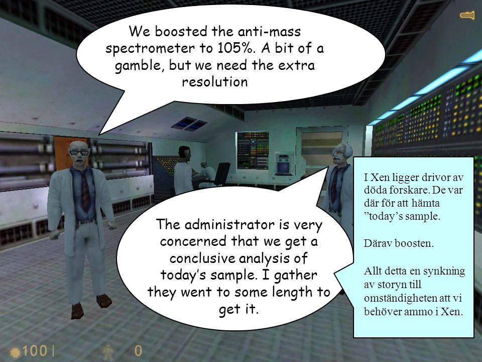 Berättande i spel - Daniel Bernhoff - tupplur.com We boosted the anti-mass spectrometer to 105%. A bit of a gamble, but we need the extra resolution T