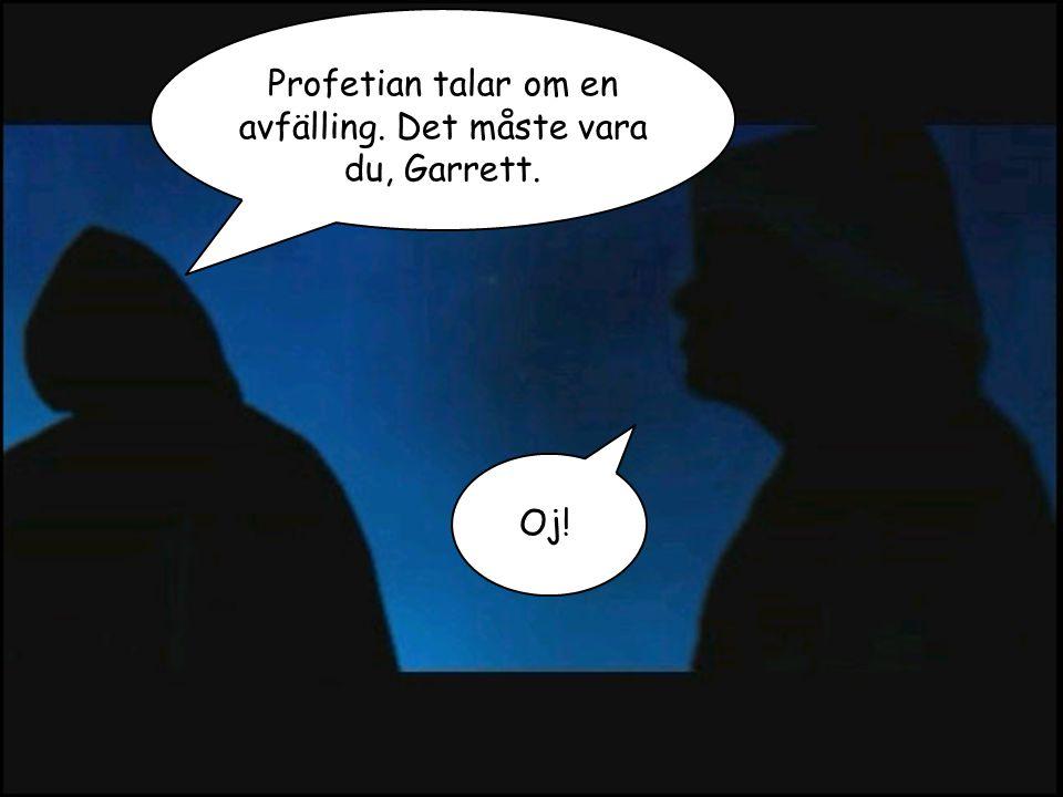 Berättande i spel - Daniel Bernhoff - tupplur.com Profetian talar om en avfälling. Det måste vara du, Garrett. Oj!