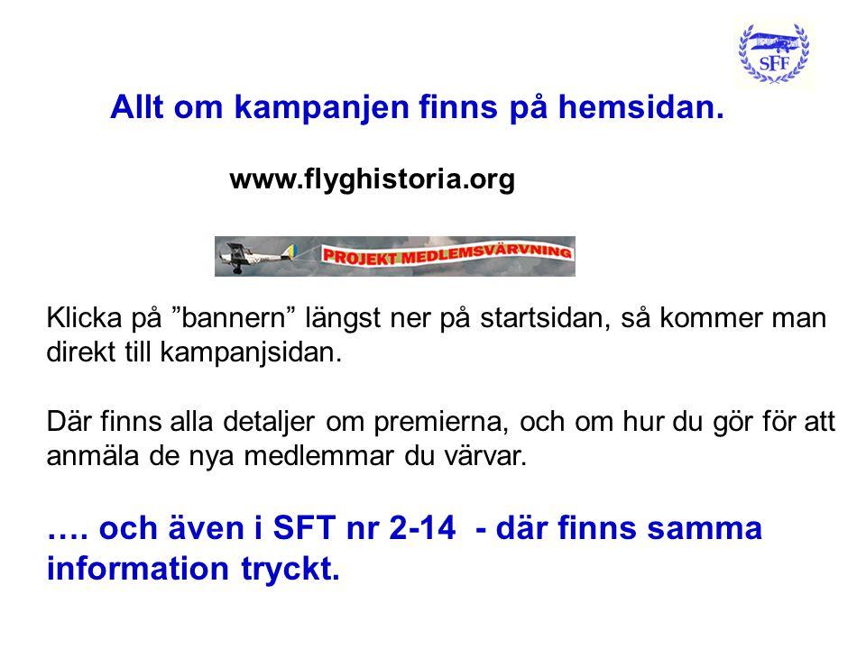 """Allt om kampanjen finns på hemsidan. www.flyghistoria.org Klicka på """"bannern"""" längst ner på startsidan, så kommer man direkt till kampanjsidan. Där fi"""
