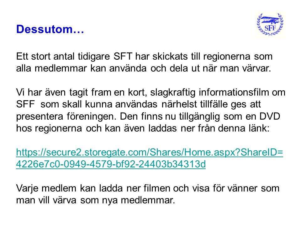 Dessutom… Ett stort antal tidigare SFT har skickats till regionerna som alla medlemmar kan använda och dela ut när man värvar.