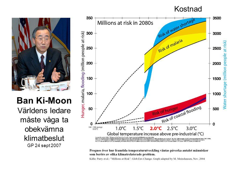 Ban Ki-Moon Världens ledare måste våga ta obekvämna klimatbeslut GP 24 sept 2007 Kostnad