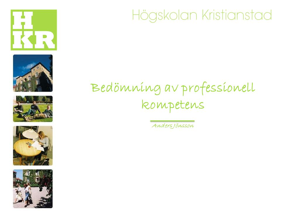 Bedömning av professionell kompetens Anders Jönsson