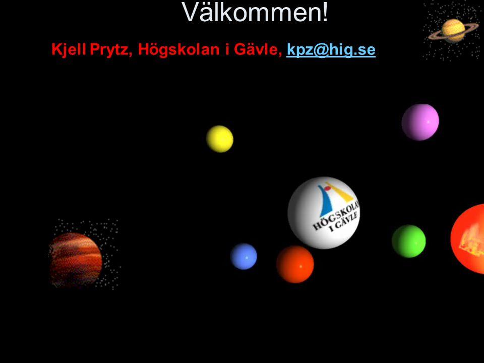 Välkommen! Kjell Prytz, Högskolan i Gävle, kpz@hig.sekpz@hig.se