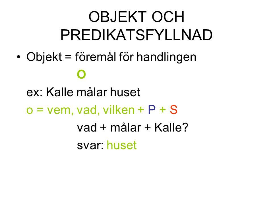 PF •PREDIKATSFYLLNAD = PF (Predikativ) PF = vem, vad, vilken + P + S P = vara heta bli kallas anses för utses till anses förefalla utnämnas till (betydelsefattiga verb som måste fyllas ut ex: Kalle heter Karl vad heter Kalle.