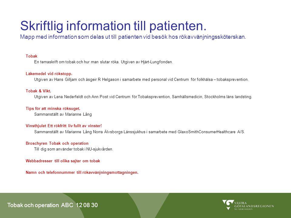 Tobak och operation ABC 12 08 30 Skriftlig information till patienten. Mapp med information som delas ut till patienten vid besök hos rökavvänjningssk