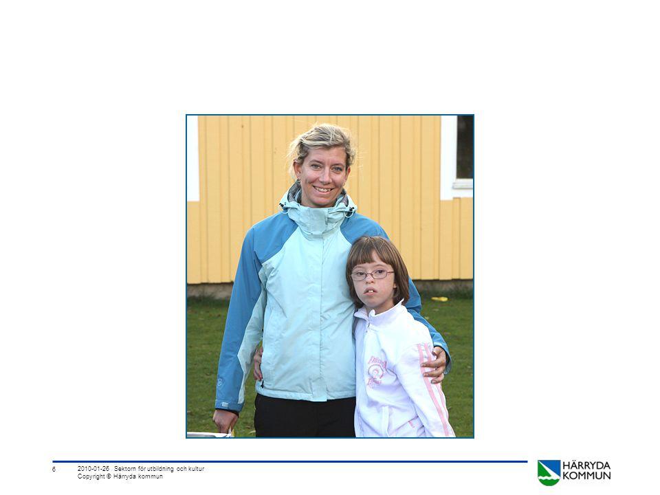 6 2010-01-26 Sektorn för utbildning och kultur Copyright © Härryda kommun