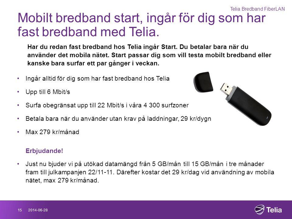 2014-06-2815 Mobilt bredband start, ingår för dig som har fast bredband med Telia. Har du redan fast bredband hos Telia ingår Start. Du betalar bara n