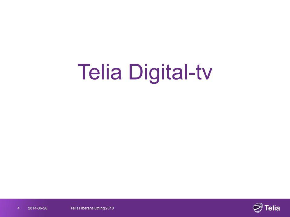 2014-06-285Telia Fiberanslutning 2010 Telia Digital-tv – mer än bara tv.