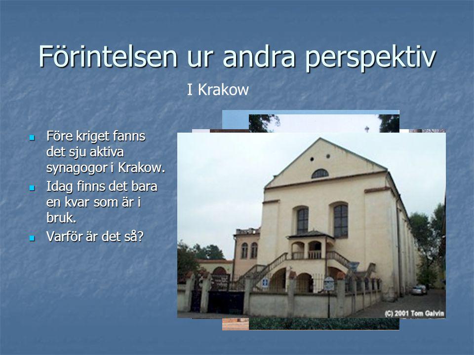 Förintelsen ur andra perspektiv  Före kriget fanns det sju aktiva synagogor i Krakow.