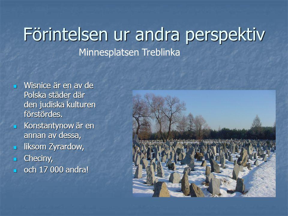 Förintelsen ur andra perspektiv  Wisnice är en av de Polska städer där den judiska kulturen förstördes.