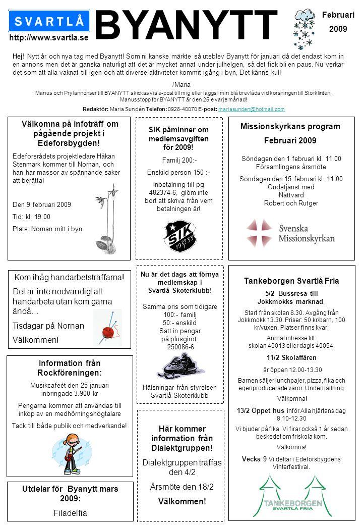 Tankeborgen Svartlå Fria 5/2 Bussresa till Jokkmokks marknad. Start från skolan 8.30. Avgång från Jokkmokk 13.30. Priser: 50 kr/barn, 100 kr/vuxen. Pl