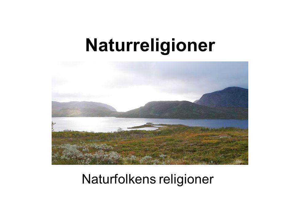 Naturreligioner Naturfolkens religioner