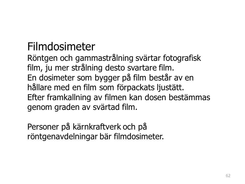 Filmdosimeter Röntgen och gammastrålning svärtar fotografisk film, ju mer strålning desto svartare film. En dosimeter som bygger på film består av en
